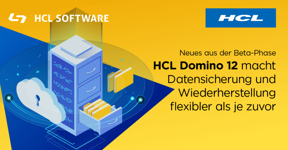 HCL Domino 12 macht Datensicherung und Wiederherstellung einfacher und flexibler als je zuvor.